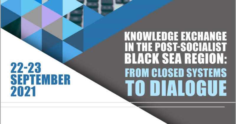"""Conferința internaționala """"Knowledge exchange in the post-socialist Black Sea region: From closed systems to dialogue"""""""
